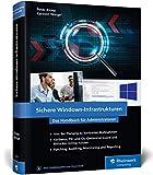 Sichere Windows-Infrastrukturen: Das Handbuch für Administratoren....